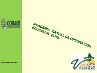 ACADEMIA  VIRTUAL DE ORIENTACIÓN EDUCATIVA  2010A
