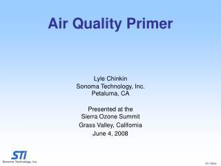 Lyle Chinkin Sonoma Technology, Inc. Petaluma, CA Presented at the Sierra Ozone Summit Grass Valley, California June 4,