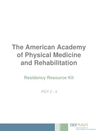 The American Academy  of Physical Medicine  and Rehabilitation