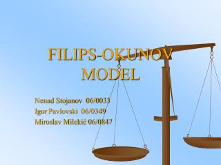 FILIPS-OKUNOV MODEL