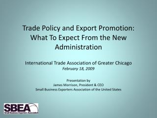 Trade Policy and Export Promotion: What To Expect From the New Administration