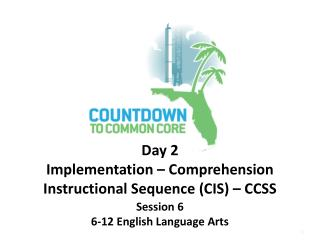 Day 2 Implementation – Comprehension Instructional Sequence (CIS) – CCSS