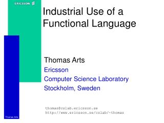 Industrial Use of a Functional Language