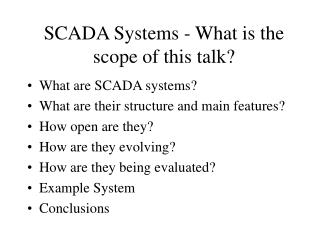 SCADA Systems - What is the scope of this talk?