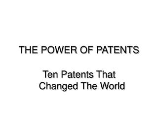 THE POWER OF PATENTS