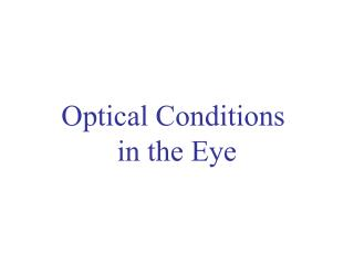 Optical Conditions in the Eye