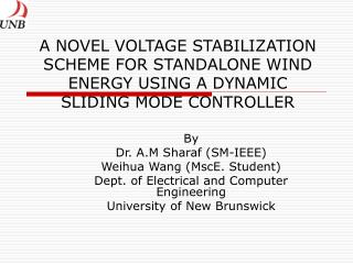 A NOVEL VOLTAGE STABILIZATION SCHEME FOR STANDALONE WIND ENERGY USING A DYNAMIC SLIDING MODE CONTROLLER