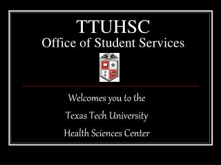 TTUHSC Office of Student Services