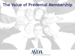 The Value of Predental Membership