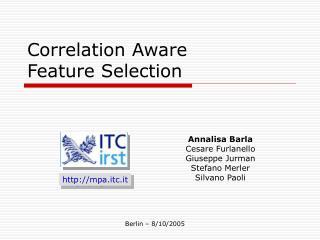 Correlation Aware  Feature Selection
