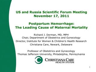 US and Russia Scientific Forum Meeting November 17, 2011  Postpartum Hemorrhage:  The Leading Cause of Maternal Mortalit