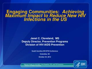 Engaging Communities:   Achieving Maximum Impact to Reduce New HIV  Infections in the US