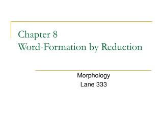 Chapter 8 Word-Formation by Reduction