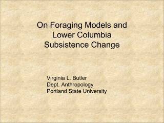 On Foraging Models and  Lower Columbia  Subsistence Change