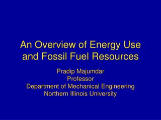 An Overview of Energy Use                                                                             and Fossil Fuel Re