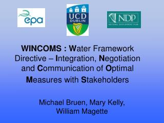 WINCOMS : W ater Framework Directive –  I nte g ration,  N egotiation and  C ommunication of  O ptimal  M easures with