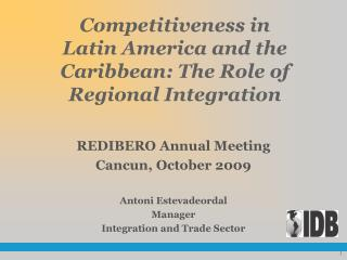 Competitiveness in  Latin America and the Caribbean: The Role of  Regional Integration