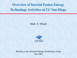 Overview of Inertial Fusion Energy Technology Activities at UC San Diego