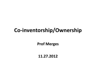 Co-inventorship/Ownership