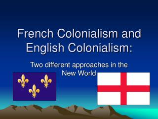 French Colonialism and English Colonialism: