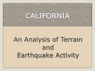 An Analysis of Terrain  and  Earthquake Activity