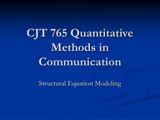 CJT 765 Quantitative Methods in Communication