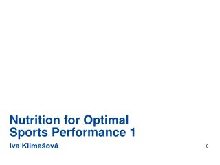 Nutrition for Optimal Sports Performance 1 Iva Klime ov