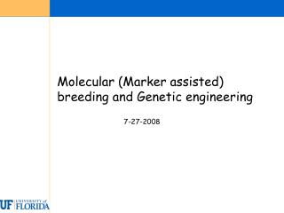 Molecular (Marker assisted) breeding and Genetic engineering