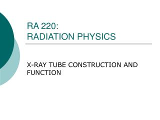 RA 220: RADIATION PHYSICS