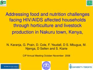 N. Karanja, G. Prain, D. Cole, F. Yeudall, D S. Mbugua, M. Njenga, D Sellen and S. Kiarie    CIP Annual Meeting October-