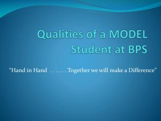 Qualities of a MODEL Student at BPS