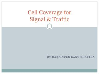 Cell Coverage for  Signal & Traffic
