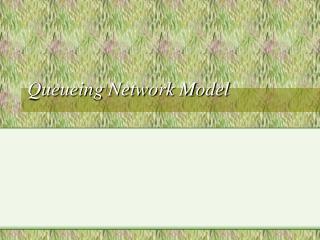 Queueing Network Model
