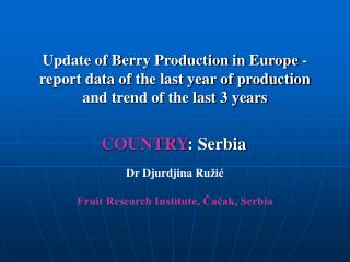 Update of Berry Production in Europe - report data of the last year of production and trend of the last 3 years