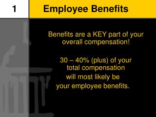 1		Employee Benefits