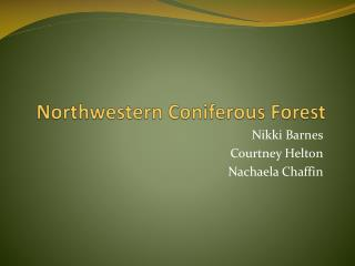 Northwestern Coniferous Forest