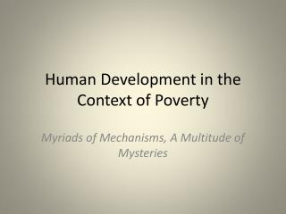 Human Development in the Context of Poverty