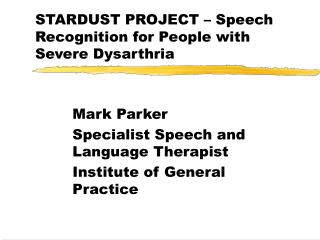 STARDUST PROJECT – Speech Recognition for People with Severe Dysarthria