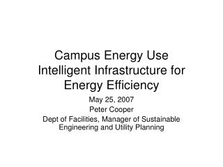 Campus Energy Use Intelligent Infrastructure for Energy Efficiency
