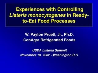Experiences with Controlling Listeria monocytogenes in Ready-to-Eat Food Processes
