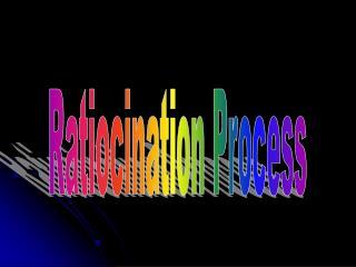 Ratiocination Process