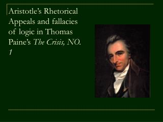 Aristotle s Rhetorical Appeals and fallacies of logic in Thomas Paine s The Crisis, NO. 1