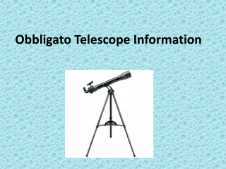 Obbligato Telescope Information