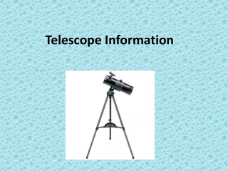 Telescope Information