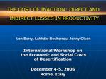 International Workshop on  the Economic and Social Costs  of Desertification  December 4-5, 2006 Rome, Italy