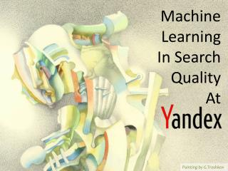 Machine Learning In Search Quality At