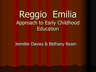 Reggio  Emilia Approach to Early Childhood Education