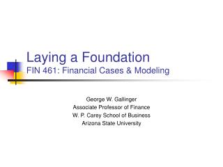 Laying a Foundation FIN 461: Financial Cases & Modeling