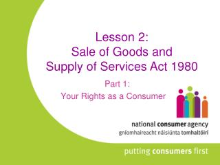 Lesson 2: Sale of Goods and  Supply of Services Act 1980