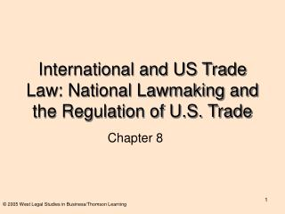 International and US Trade Law: National Lawmaking and the Regulation of U.S. Trade